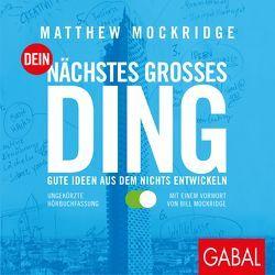 Dein nächstes großes Ding von Godec,  Sabina, Mockridge,  Bill, Mockridge,  Matthew, Pliquet,  Moritz