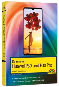 Dein neues Huawei P Smartphone – Einfach alles können von Immler,  Christian
