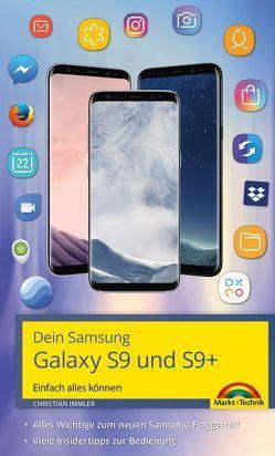Dein Samsung Galaxy S9 und S9+ Einfach alles können. Alle Android Funktionen anschaulich erklärt von Immler,  Christian