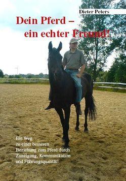 Dein Pferd – ein echter Freund! von Peters,  Dieter