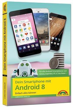 Dein Smartphone mit Android 8 Oreo – Einfach alles können – die besten Tipps und Tricks von Immler,  Christian