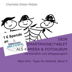 Dein Smartphone/Tablet als Kamera und Fotoalbum – verständlich und alltagstauglich von Dieter-Ridder,  Charlotte