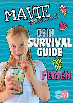 Dein Survival Guide für die Ferien von Hartig,  Daniela, Mavie Noelle, Pauluth,  Josephine