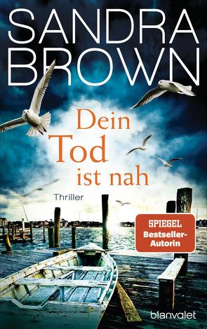 Dein Tod ist nah von Brown,  Sandra, Göhler,  Christoph