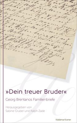 »Dein treuer Bruder« von Brentano,  Georg, Gruber,  Sabine, Zade,  Ralph