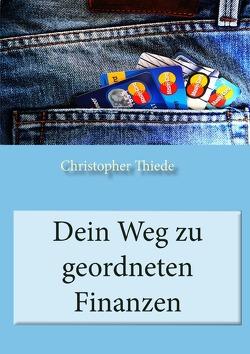 Dein Weg zu geordneten Finanzen von Thiede,  Christopher