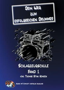 Dein Weg zum erfolgreichen Drummer Band 1 von Hemken,  Thomas Stan