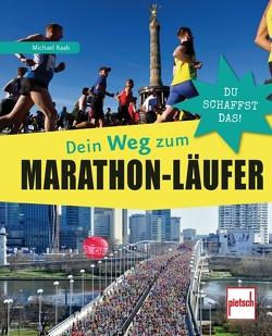 Dein Weg zum Marathon-Läufer von Raab,  Michael