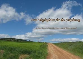 Dein Wegbegleiter für den Jakobsweg von Holzhauser,  Monika