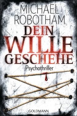 Dein Wille geschehe von Lutze,  Kristian, Robotham,  Michael