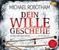 Dein Wille geschehe (MP3-CD) von Arnold,  Frank, Lutze,  Kristian, Robotham,  Michael