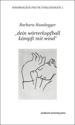 """""""dein wörterkopfball kämpft mit wind"""" von Hundegger,  Barbara"""