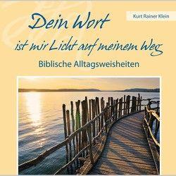 Dein Wort ist mir Licht auf meinem Weg von Klein,  Kurt Rainer