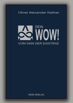Dein Wow ! von Kellner,  Oliver Alexander