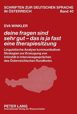 «deine fragen sind sehr gut – das is ja fast eine therapiesitzung» von Winkler,  Eva