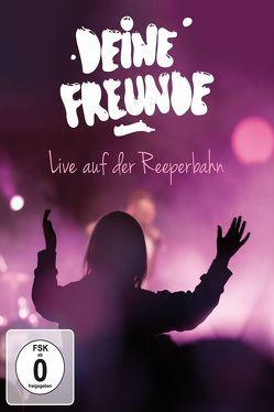 Deine Freunde: Live von der Reeperbahn von Deine Freunde, Nimscheck,  Lukas, Pauli,  Markus, Sump,  Florian