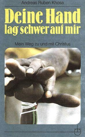 Deine Hand lag schwer auf mir von Khosa,  Andreas R, Zippert,  Christian