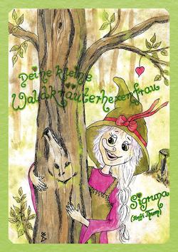 Deine kleine Waldkräuterhexenfrau von Thurm,  Steffi