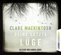 Deine letzte Lüge von Godec,  Sabina, Mackintosh,  Clare, Schilasky,  Sabine
