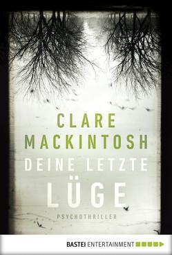 Deine letzte Lüge von Mackintosh,  Clare, Schilasky,  Sabine