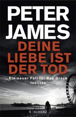 Deine Liebe ist der Tod von Gabler,  Irmengard, James,  Peter