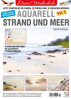 Deine Malschule – Aquarell Volume 3 – Strand und Meer von Kersey,  Geoff