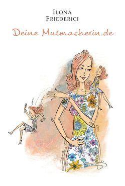 Deine Mutmacherin.de von Friederici,  Ilona