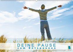 Deine Pause zum Entspannen (Wandkalender 2019 DIN A2 quer)