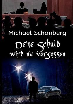 Deine Schuld wird nie vergessen von Schönberg,  Michael