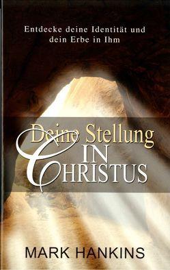 Deine Stellung in Christus von Hankins,  Mark, Roth,  Manfred