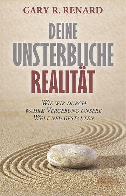 Deine unsterbliche Realität von Renard,  Gary R.