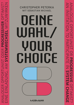 Deine Wahl / Your Choice – Zweisprachiges E-Book Deutsch / Englisch von Michael,  Sebastian, Peterka,  Christopher