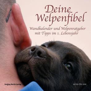 Deine Welpenfibel – Wandkalender und Welpenratgeber mit Tipps im 1. Lebensjahr von Janke,  Ines Ellen, Walter,  Lasse