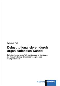 Deinstitutionalisieren durch organisationalen Wandel von Falk,  Wiebke