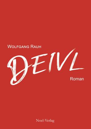 Deivl von Rauh,  Wolfgang