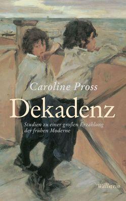 Dekadenz von Pross,  Caroline
