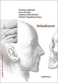 Dekadenzen von Hoffstadt,  Christian, Nagenborg,  Michael, Peschke,  Franz, Schulz-Buchta,  Andreas