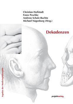 Dekadenzen von Andreas Schulz-Buchta,  Andreas, Hoffstadt,  Christian, Peschke,  Franz