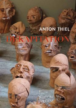 Dekapitation von Thiel,  Anton