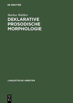 Deklarative prosodische Morphologie von Walther,  Markus