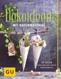 Dekoideen mit Naturmaterial von Heinatz,  Katrin