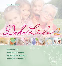 DekoLiebe 2 von Johannson,  Imke