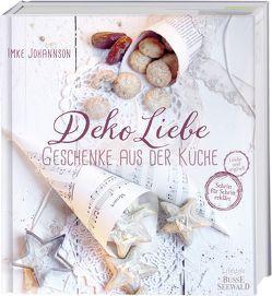 DekoLiebe – Geschenke aus der Küche von Johannson,  Imke