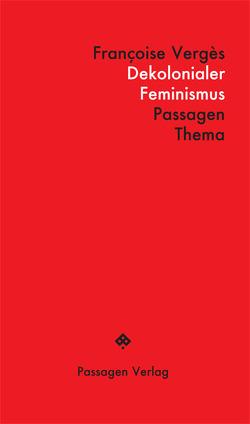 Dekolonialer Feminismus von Engelmann,  Peter, Vergès,  Françoise, von der Osten,  Esther