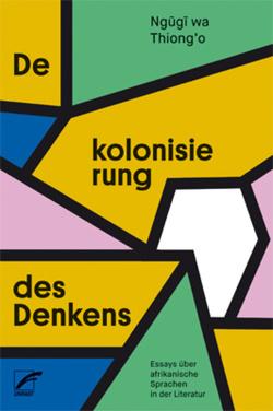 Dekolonisierung des Denkens von Brückner,  Thomas, Ngugi wa Thiong'o
