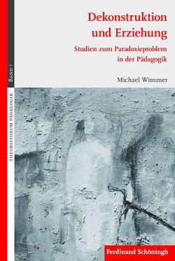 Dekonstruktion und Erziehung von Wimmer,  Michael
