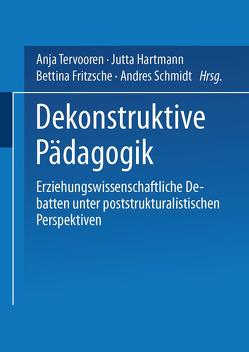 Dekonstruktive Pädagogik von Fritzsche,  Bettina, Hartmann,  Jutta, Schmidt,  Andres, Tervooren,  Anja