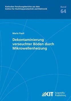 Dekontaminierung verseuchter Böden durch Mikrowellenheizung von Pauli,  Mario