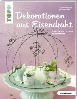 Dekorationen aus Eisendraht (kreativ.kompakt.) von Krieger,  Susanne, Miebach,  Julia