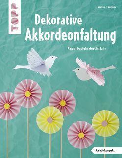 Dekorative Akkordeonfaltung (kreativ.kompakt.) von Täubner,  Armin
